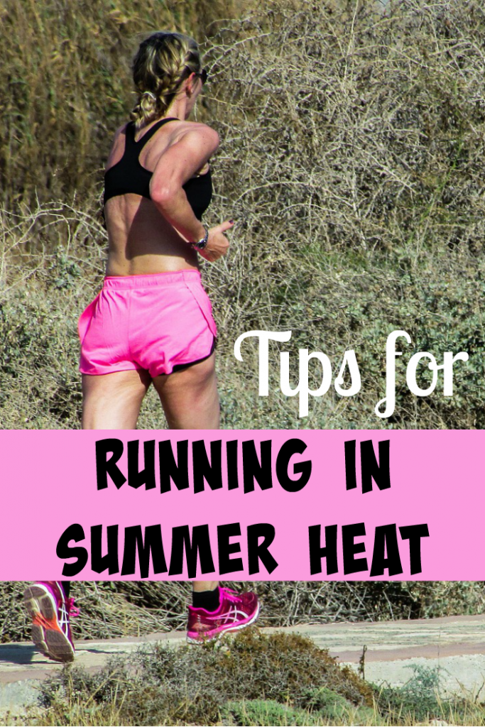 Tips for Running in the Summer Heat for those of us who hate training on the treadmill and have no choice but to go outside!