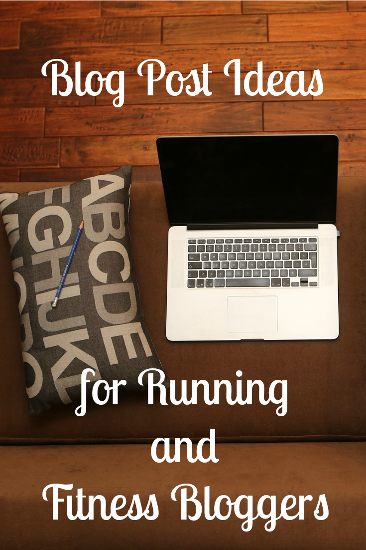 Blog Post Ideas for Running & Fitness Bloggers