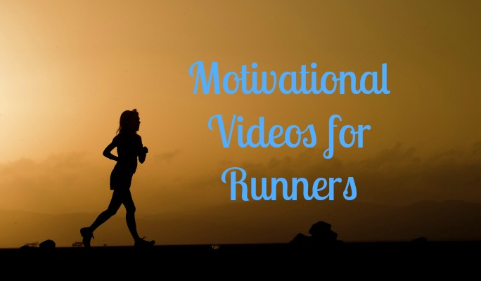 Motivational Videos for Runners - because even the most die-hard runner needs a pick me up every now and then!