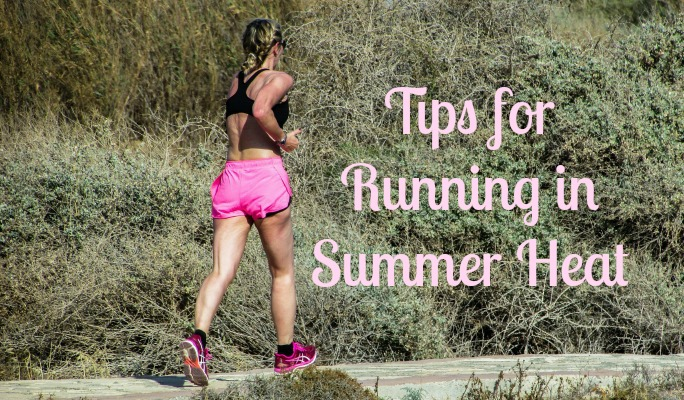 Tips for Running in Summer Heat - for those who aren't big fans of treadmill running!