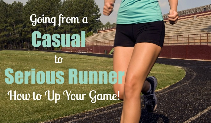 Going from a Casual to Serious Runner: How to Up Your Game!
