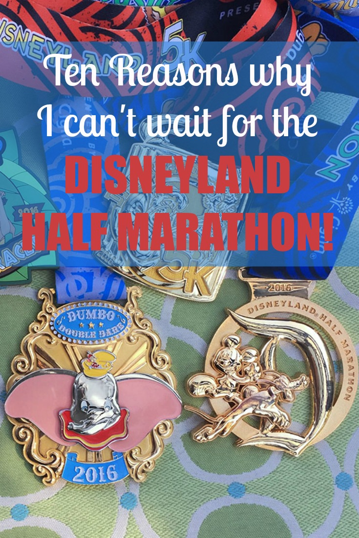 10 Reasons why I CAN'T WAIT for the Disneyland Half Marathon!