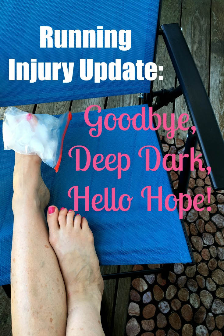 Running Injury Update: Goodbe Deep Dark, Hello Hope!