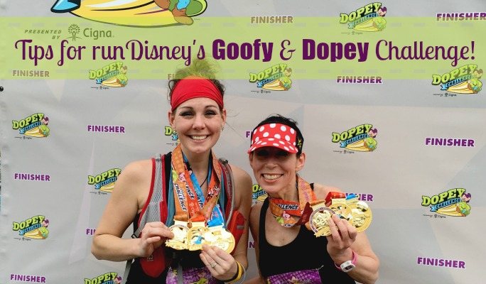 Tips for runDisney's Goofy & Dopey Challenge