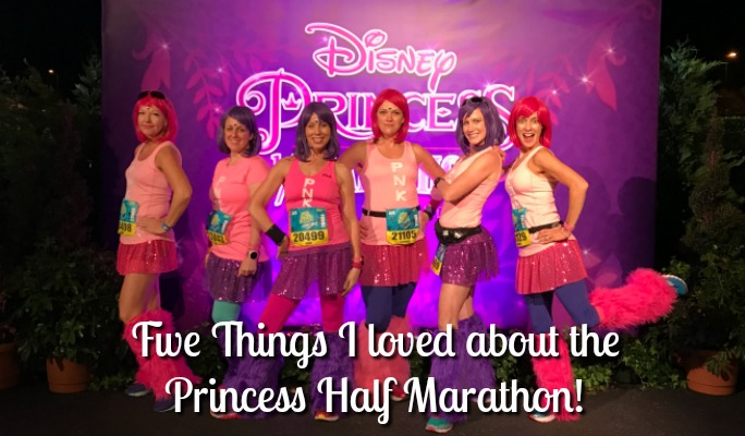 5 Things I Loved about Disney's 2017 Princess Half Marathon!
