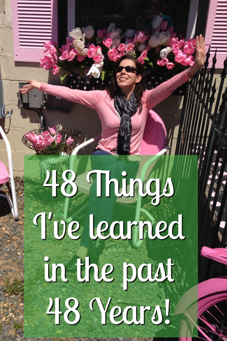 48 Things I've Learned in the past 48 Years