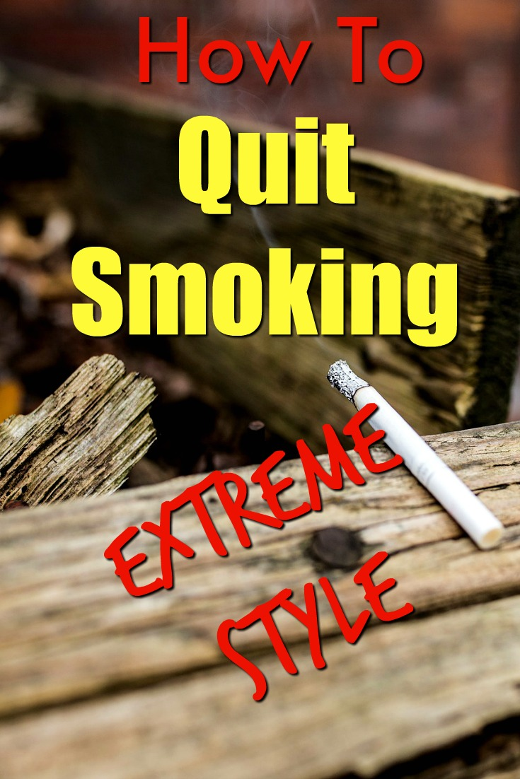 How to Quit Smoking: Extreme Style