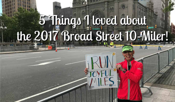 5 Things I Loved about the 2017 Broad Street 10-Miler!