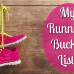 My Running and Racing Bucket (and Anti-Bucket) List with a runDisney Twist!