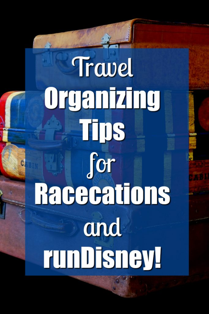 Tips for Staying Organized during your Racecation or runDisney Trip