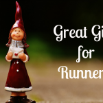 Gift Ideas for Runners!