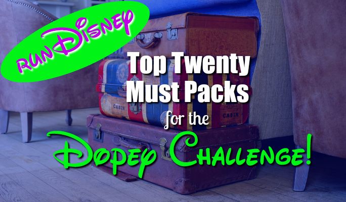 Top Twenty Must Packs for runDisney's Dopey Challenge