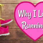 Why I Love Running!