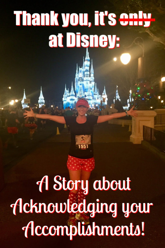 Thank you, it's only at Disney: A Story about Acknowledging your Accomplishments!