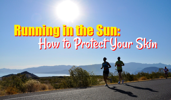 Running in the Sun: How to Protect Your Skin